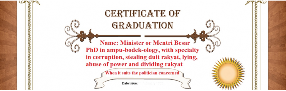 It is alleged that Najib did NOT complete the final exams for his degree. So, where did Malaysian ministers obtain their PhDs in money laundering, corruption, lying and dividing Malaysia?